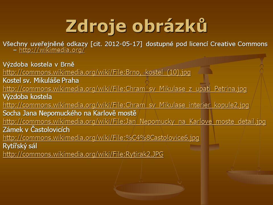 Zdroje obrázků Všechny uveřejněné odkazy [cit. 2012-05-17] dostupné pod licencí Creative Commons – http://wikimedia.org/